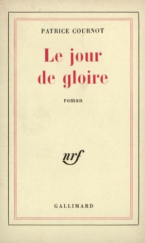 Patrice Cournot - Le jour de gloire.
