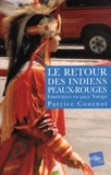 Patrice Cournot - Le retour des indiens Peaux-Rouge. - Itinéraires en pays Navajo.