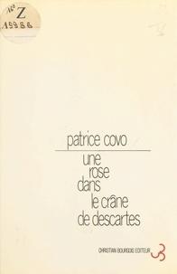 Patrice Covo - Une rose dans le crâne de Descartes - Colloque à six voix.