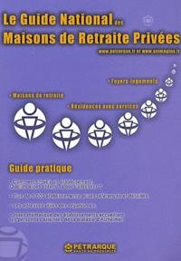 Patrice d' Arfeuille - Le guide national des maisons de retraite privées.