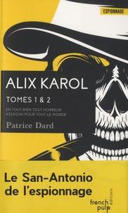 Patrice Dard - Alix Karol  : Tome 1, En tout bien toute horreur ; Tome 2, Assassin pour tout le monde.