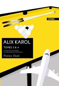 Patrice Dard - Alix Karol Tomes 3 & 4 : Suicide par contumace ; Et cinquante qui font sang.