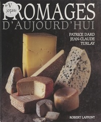 Patrice Dard et Jean-Claude Turlay - Fromages d'aujourd'hui.
