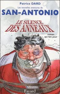 Patrice Dard - Les nouvelles aventures de San-Antonio  : Le silence des anneaux - Roman qui fait peur.