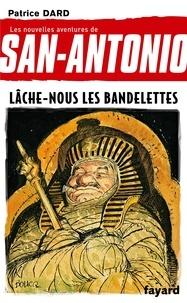 Patrice Dard - Les nouvelles aventures de San-Antonio Tome 19 : Lâche-nous les bandelettes.