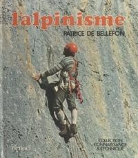 Patrice de Bellefon et  Collectif - L'alpinisme.