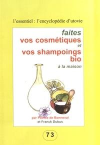 Patrice de Bonneval et Franck Dubus - Faites vos cosmétiques et vos shampoings bio à la maison.