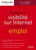Patrice de Broissia et Laëtitia Ferrer - Développer sa visibilité sur Internet pour trouver un emploi.