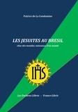 Patrice de La Condamine - Les Jésuites au Brésil.