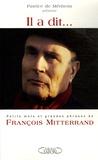 Patrice de Méritens - Il a dit... - Petits mots et grandes phrases de François Mitterrand.
