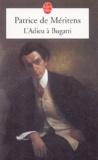 Patrice de Méritens - L'Adieu à Bugatti - Lettre à Ettore trouvée au chevet de son frère Rembrandt.