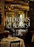 Patrice de Moncan - Ambiances et décors de restaurants en Europe.
