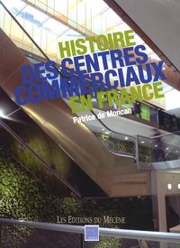 Patrice de Moncan - Histoire des centres commerciaux en France.