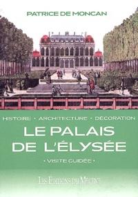 Patrice de Moncan - Le palais de l'Elysée.