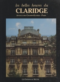 Patrice de Moncan et  Collectif - Les belles heures du Claridge - Avenue des Champs-Élysées, Paris.