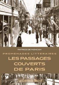 Patrice de Moncan - Les passages couverts de Paris - Promenades littéraires.