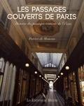 Patrice de Moncan - Les passages couverts de Paris - Histoire des passages couverts de Paris.