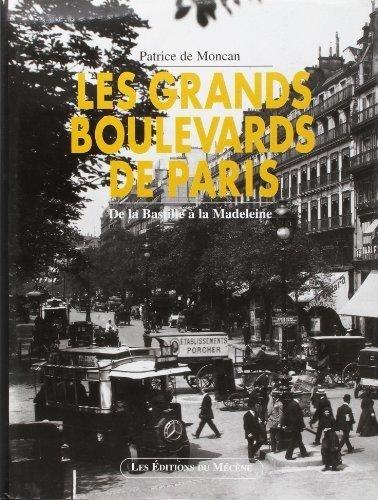 Patrice de Moncan - Lesgrands boulevards de Paris - De la Madelaine à la Bastill.