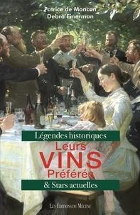 Patrice de Moncan et Debra Finerman - Leurs vins préférés - Légendes historiques & stars actuelles.