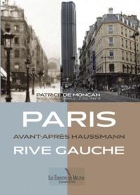 Patrice de Moncan - Paris Avant-Après Haussmann - Rive gauche.