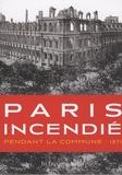 Patrice de Moncan - Paris incendié - Pendant la Commune - 1871.