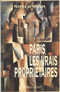 Patrice de Moncan - Paris, les vrais propriétaires.