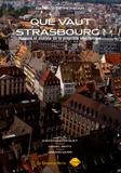 Patrice de Moncan - Que vaut Strasbourg ? - Histoire et analyse de la propriété immobilière.
