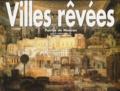 Patrice de Moncan - Villes rêvées.