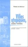 Patrice de Moncan - Villes utopiques, villes rêvées.