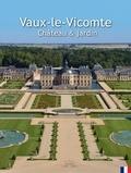 Patrice de Vogüé et Lynda Frenois - Vaux-le-Vicomte - Château & jardin.