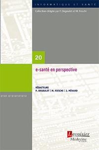 Patrice Degoulet et Marius Fieschi - e-santé en perspective.
