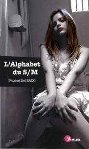 Patrice Del Sado - L'alphabet du S/M.