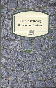 Patrice Delbourg - Bureau des latitudes.