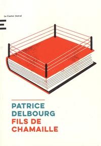 Patrice Delbourg - Fils de chamaille.