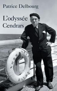 Patrice Delbourg - L'odyssée Cendrars.