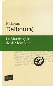 Patrice Delbourg - La Martingale de d'Alembert.