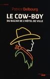 Patrice Delbourg - Le cow-boy du Bazar de l'Hotel de Ville.