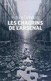 Patrice Delbourg - Les chagrins de l'arsenal.