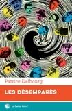 Patrice Delbourg - Les désemparés - 53 portraits d'écrivains.