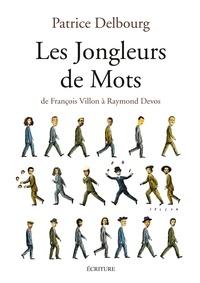 Patrice Delbourg - Les jongleurs de mots.