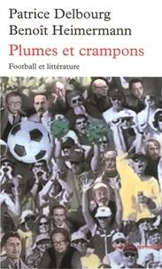 Patrice Delbourg et Benoît Heimermann - Plumes et crampons - Football et littérature.