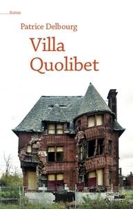 Patrice Delbourg - Villa Quolibet.