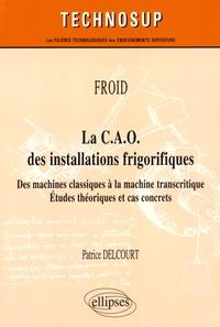 La CAO des installations frigorifiques - Des machines classiques à la machine transcritique - Etudes théoriques et cas concrets.pdf