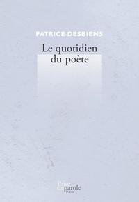Patrice Desbiens - Le quotidien du poète.
