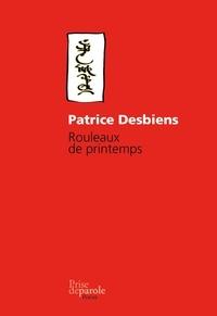 Patrice Desbiens - Rouleaux de printemps (2e édition).