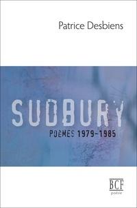 Patrice Desbiens - Sudbury (poèmes 1979-1985).