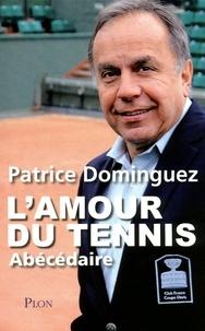 Patrice Dominguez - L'amour du tennis.