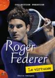 Patrice Dominguez - Roger Federer - Le virtuose.