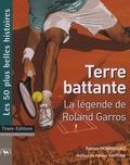 Patrice Dominguez - Terre battante - La légende de Roland Garros.