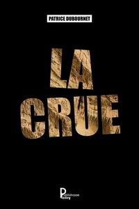 Patrice Dubournet - La crue.